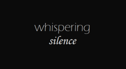 Whispering Silence intertitle