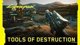 Cyberpunk 2077 — Tools of Destruction