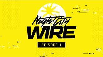 Cyberpunk 2077 — Night City Wire Episode 1