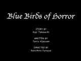 Blue Birds of Horror
