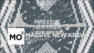 Massive New Krew - Accelerator