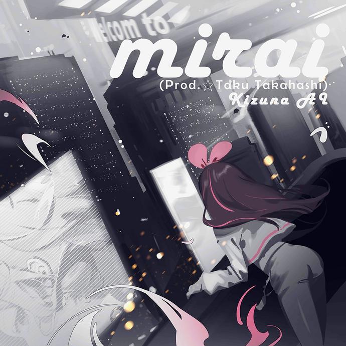 Mirai (Prod. ☆Taku Takahashi)