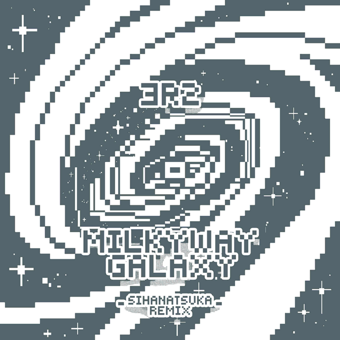 Milky Way Galaxy (SIHanatsuka Remix)
