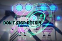 DON'T STOP ROCKIN'
