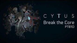 Cytus II PTB10 - Break the Core