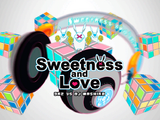 Sweetness And Love
