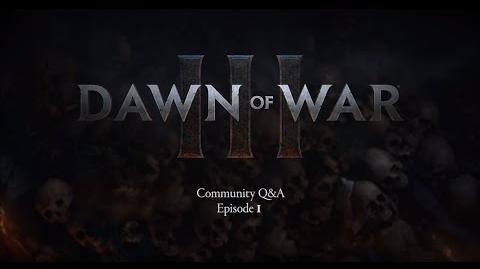 Dawn of War 3 - Community Q&A Episode 1