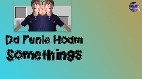 Da Funie Hoam Somethings