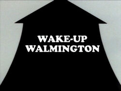 Wake-Up Walmington