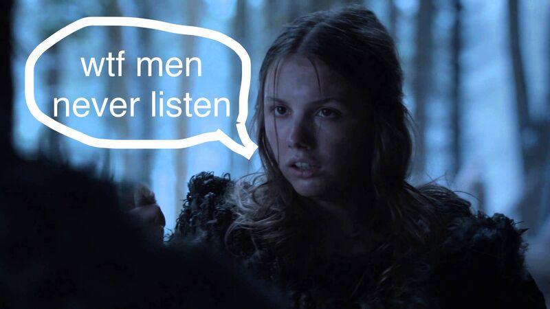 gilly men never listen game of thrones