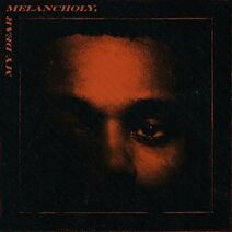 MyDearMelancholy - album by The Weeknd