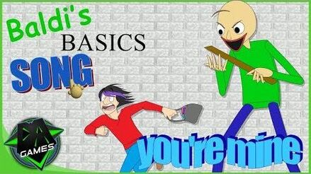 BALDI'S BASICS SONG (YOU'RE MINE) - LYRIC VIDEO - DAGames