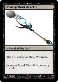 Metal Spellcast (Level 1)