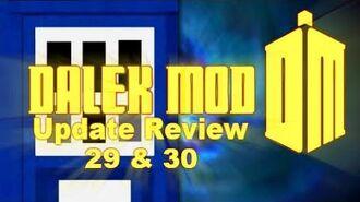 Dalek Mod - Update Review 29 & 30