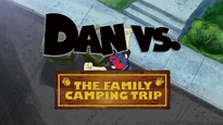 Dan vs the family camping trip