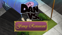 Dan vs the fancy restarant