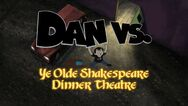 Dan vs ye olde shakespeare