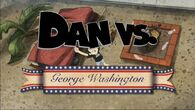 Dan vs george washington