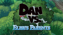 Dan vs elises parents