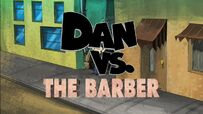 Dan vs the babrber