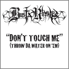 Don't-Touch-Me-(Throw-Da-Water-On-'Em)