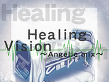 Healing Vision ~Angelic mix~