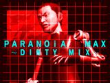 PARANOiA MAX~DIRTY MIX~