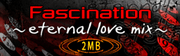 Fascination ~eternal love mix~