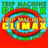TRIP MACHINE CLIMAX