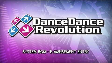 DanceDanceRevolution 2013 AC BGM - eAmusement Entry