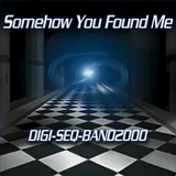 Somehow You Found Me