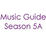 Music Guide Season 5A