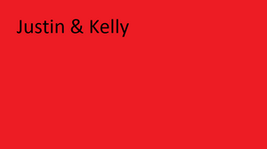 Justin & Kelly