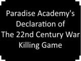 Paradise Academy's Declaration of The 22nd Century War Killing Game
