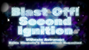 Execution Title Card - Blast Off! Second Ignition (English)