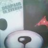 DESPAIR IN STEREO (1)
