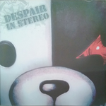 DESPAIR IN STEREO (1)