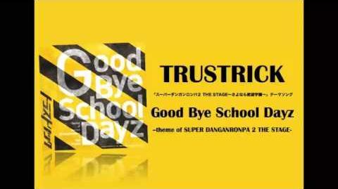 【楽曲試聴】「Good Bye School Dayz -theme of SUPER DANGANRONPA 2 THE STAGE-」TRUSTRICK