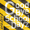 Good Bye School Dayz Cover