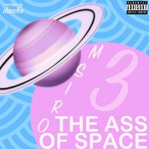 The Ass Of Space - ORISM PT.3 (Mixtape)