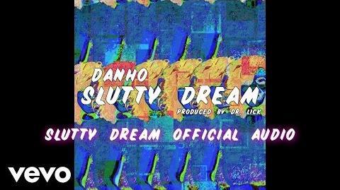 Danho - Slutty Dream (Audio)