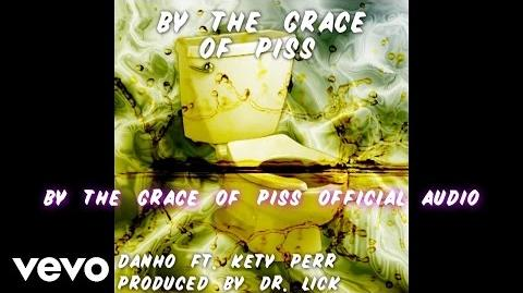 Danho - By The Grace of Piss (ft