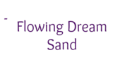 Flowing Dream Sand