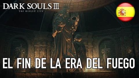 Dark Souls III The Ringed City - PC PS4 X1 - El fin de la Era del Fuego (Launch Trailer) (Spanish)