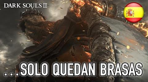 Dark Souls III - PS4 XB1 PC - …solo quedan brasas (Spanish announcement E3 trailer)