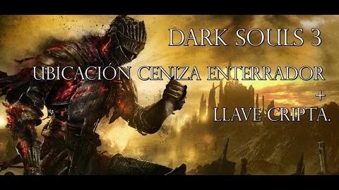 Dark Souls 3 - Ubicación ceniza de enterrador + Llave de cripta - Guía