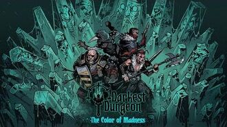 Darkest Dungeon - The Color of Madness - Launch Trailer OFFICIAL