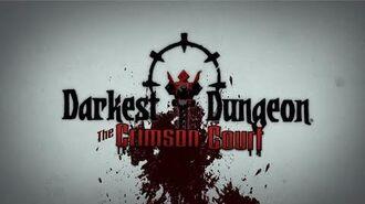 Darkest Dungeon - The Crimson Court - Launch Trailer OFFICIAL