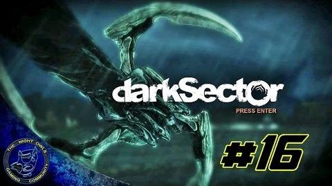 Dark Sector Chapter Four Moths to the Flame (Ends) Episode 16