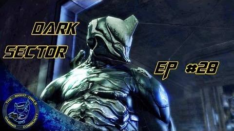 (1000th Channel Vid) Dark Sector Chapter 8 Unnatural History EP 28